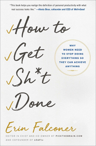 How to Get Sh*t Done | by Erin Falconer